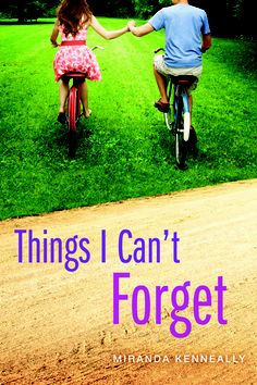 Things I Can't Forget - Miranda Kenneally