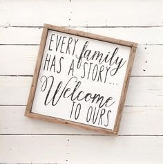 Every Family Has A Story...Welcome To Ours | Heavily distressed to give it a rustic farmhouse look. #affiliate