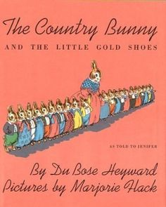 The Country Bunny And The Little Gold Shoes; Du Bose Heyward, author; Marjorie Hack, illustrator