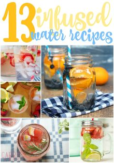13 Fruit-Infused Water Recipes - perfect to get you drinking more water! Love these ideas for the 21 Day Fix.