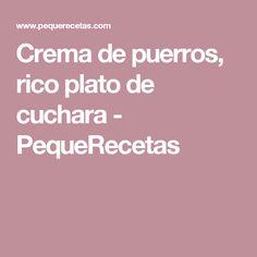 Crema de puerros, rico plato de cuchara - PequeRecetas