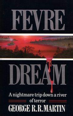 """George RR Martin - """"Fevre Dream"""""""