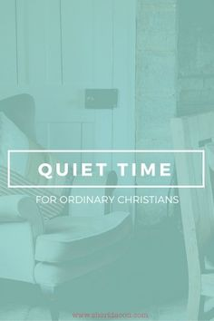 Quiet Time With God: A Series {Part 4: The Quiet Time Habit} - Sheri Dacon