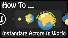 - How To Instantiate Actors In World With Python Unreal Engine, Cgi, Python, Engineering, Actors, World, Movie Posters, Film Poster, The World