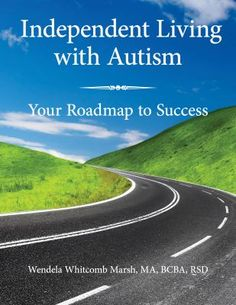 Independent Living with Autism: Your Roadmap to Success Paperback ¨C February Living With Autism, Autism Spectrum Disorder, Rest Of The World, Autism Awareness, Nonfiction, This Book, February 3, Country Roads, Author