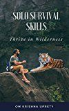 Free Kindle Book -   Thrive in Wilderness: Solo Survival Skills Check more at http://www.free-kindle-books-4u.com/sports-outdoorsfree-thrive-in-wilderness-solo-survival-skills/