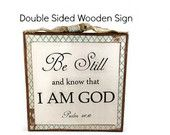 "Double Sided Wooden Block, Be Still And Know, 9""x9""x1.5"" *PROMOTIONAL PRICE*  $20.00  10% discount through 12-2-14 see shop banner"