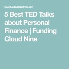 5 Best TED Talks about Personal Finance | Funding Cloud Nine