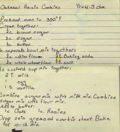 From my mom's recipe collection. Amish Recipes, Old Recipes, Cookbook Recipes, Cookie Brownie Bars, Cookie Desserts, Cookie Recipes, Candy Recipes, Oatmeal Rasin Cookies, Raisin Cookies