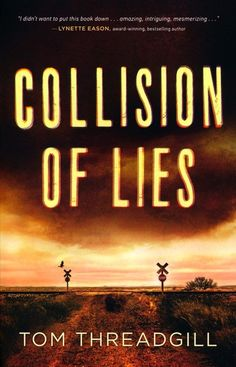 Collision of Lies (Detective Amara Alvarez, Book One) by Tom Threadgill Genre: Contemporary Christian Suspense Publisher: Revell Date of Publication: Febru… The Art Of Storytelling, Police Detective, Boys Life, Fiction Books, Thriller, The Book, Toms, Novels, About Me Blog