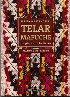 book on Mapuche traditional weaving Inkle Weaving, Inkle Loom, Tablet Weaving, Hand Weaving, Handmade Crafts, Diy And Crafts, Textiles, Weaving Patterns, Tapestry Weaving