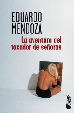 LA AVENTURA DEL TOCADOR DE SEÑORAS de Eduardo Mendoza