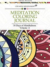 """""""Meditation Coloring Journal: 31 Days of Mindfulness, Volume 4"""" takes coloring to a higher level, as a form of mindfulness that can be used to ease into meditation and manifest goals. (by Amara Honeck)"""