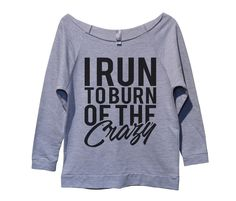 I Run To Burn Off The Crazy Womens 3/4 Long Sleeve Vintage Raw Edge Shirt