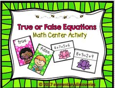 This math center activity is a great way for students to practice addition. Students will choose a card and work out the addition problems to determine if both sides are equal. If they are then they place the card in the true pile if not then they place the card in the false pile.