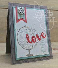 World Love | Stampin\' Up! | Beautiful Banners | Places You\'ll Go #literallymyjoy #love #world #globe #LewisCarroll #mintmacaron #tiptoptaupe #watermelonwonder #woodgrain #ByTheShoreDSP #20162017AnnualCatalog