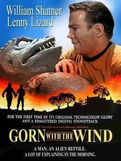 """Captain's log, star date 36485.6, supplemental...frankly, my Gorn, I don't give a damn"""
