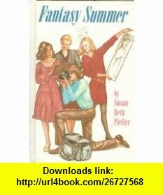 Fantasy Summer (9780425111307) Susan Beth Pfeffer , ISBN-10: 042511130X  , ISBN-13: 978-0425111307 ,  , tutorials , pdf , ebook , torrent , downloads , rapidshare , filesonic , hotfile , megaupload , fileserve