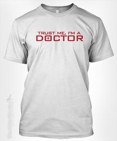 Trust me, I'm a doctor - gift for student studying medical field major degree graduation DR. MD hospital office tshirt t-shirt tee shirt on Etsy, $14.95