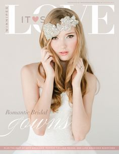 Winter 2014 - Romantic bridal gowns and headpieces that we love!