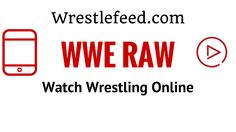 http://www.wrestlefeed.com/   Watch Wrestling at wrestlefeed.com online , Watch Online WWE RAW, SMACKDOWN, WWE Pay per view.