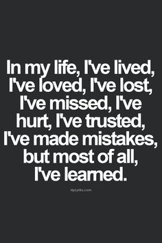 It's okay to make mistakes.  We must learn from them and not to repeat them!
