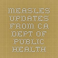Measles updates from CA dept of public health