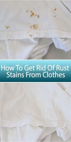 How To Get Rid Of Rust Stains From Clothes