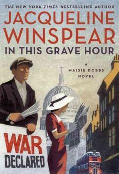 Read In This Grave Hour: A Maisie Dobbs Novel thriller mystery book by Jacqueline Winspear . The Killers, New Books, Good Books, Books To Read, Mystery Series, Mystery Books, Mystery Thriller, New York Times, Ny Times
