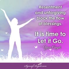 LET IT GO! Allowing yourself to let all go will open you up to so many wonderful possibilities. ~ Karen Borga, The Angel Lady