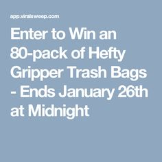 Enter to Win an 80-pack of Hefty Gripper Trash Bags - Ends January 26th at Midnight