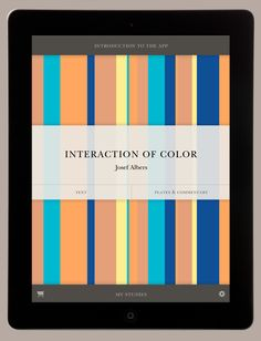 The Interaction of Color mobile app for iPad is packed with elegant and innovative features that help you understand the book's ideas, view the plates, experiment, and create and share your own designs.