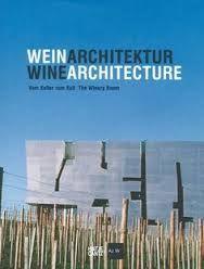 WeinArchitektur: Vom Keller zum Kult: The Winery Boom Urban Planning, Landscape Architecture, Industrial Design, Wind Turbine, Kult, Books, Ff, Cata, Drinks