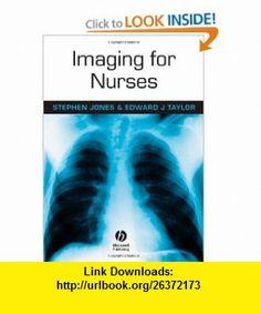 Imaging for Nurses (9781405105927) Stephen Jones, Edward Taylor , ISBN-10: 1405105925  , ISBN-13: 978-1405105927 ,  , tutorials , pdf , ebook , torrent , downloads , rapidshare , filesonic , hotfile , megaupload , fileserve