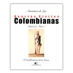 Narrativa de las guerras civiles colombianas. Volumen 9, Tomo 1: El establecimiento de un Canon  – Varios – Universidad Industrial de Santander www.librosyeditores.com Editores y distribuidores.