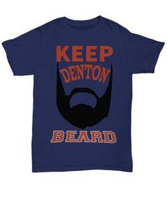 Keep Denton Beard - T-shirt  #keep #denton #beard #great #gift #for #any #bearded