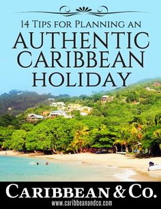 Get the Caribbean & Co. ebook contains tips for planning an authentic Caribbean holiday.