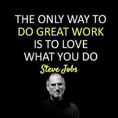 Do Great Work! #lovewhatyoudo