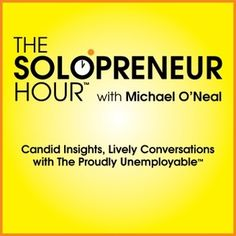 The Solopreneur Hour Podcast with Michael O'Neal - album art