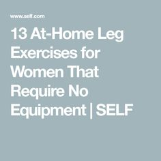 Your body is the only thing you need to do these at-home leg exercises. Add them to your next workout to effectively work your legs with no equipment. Leg Workout Women, Body Weight Leg Workout, Best Leg Workout, Fat Workout, Killer Legs, Leg Press, Sweat It Out, Workout Machines, Do Exercise