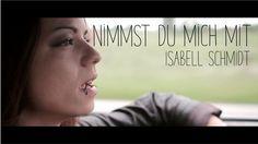 Isabell Schmidt- Nimmst du mich mit (offizielles Video)