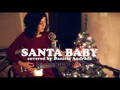 ▶ Santa Baby (Cover) by Daniela Andrade (The Christmas EP now available!) - YouTube