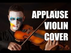 Lady Gaga - Applause (Violin Cover) HD  Ahh his smile at the end is so adorable!!