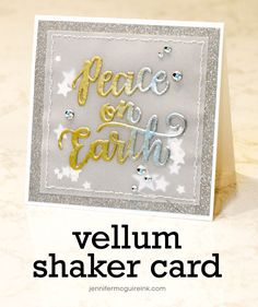 Vellum Shaker Card Video by Jennifer McGuire Ink FOR SHAKER CARD, USE VELLUM AND COULD ALSO ATTACH WITH A FRAME AROUND IT