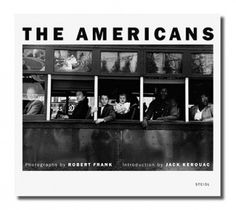 The Americans by Robert Frank $39.95 First published on May 15, 1958, The American's featured 83 of Frank's photographs taken in America in 1955 and 1956.