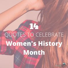 14 Quotes to Celebrate Women's History Month -- Inspiration Quote Images for Female Entrepreneurs #girlboss #ladyboss