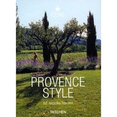 Provence Style (Icons Series) [Hardcover]  Angelika Taschen