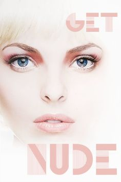 Get NUDE - Join us at PROPAGANDA HAIR GROUP this Saturday for our MUD Cosmetics makeup event.  #makeup #trend #nude #artist #spring #2015 #fashion #beauty