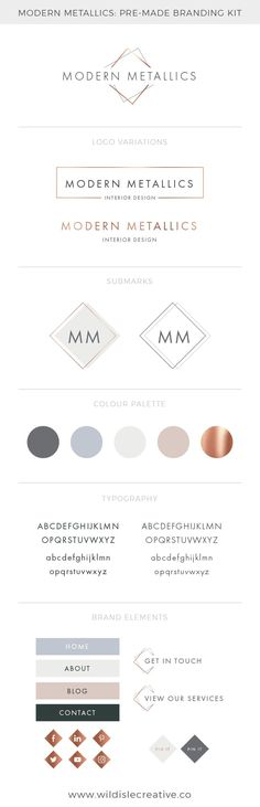 Modern Metallics Pre-Made Branding Kit This pre-made branding kit includes everything you need to develop a strong visual brand identity. Perfect for bloggers, entrepreneurs and small business owners. Included in this pre-made branding kit: Primary Logo 2 Secondary Logo Variations 2 Submarks Colour Palette Font Combinations 4 Website Buttons 2 Alternate Website Buttons 2 Pin It! Buttons Social Media Icons