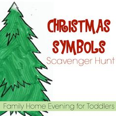 """Family Home Evening lesson teaching toddlers about the true meaning of Christmas - Jesus Christ. Learn about how different symbols remind us of Christ. """"Christmas Symbols: Scavenger Hunt"""""""